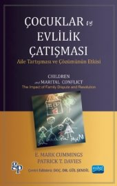 çocuklar Ve Evlilik Çatışması Aile Anlaşmazlığı Ve Çözümünün Etkisi Chıldren And Marıtal Confl Ict The Impact Of Family Dispute And Resolution