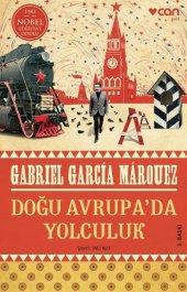 Doğu Avrupa Da Yolculuk,gabriel Garcia Marquez,