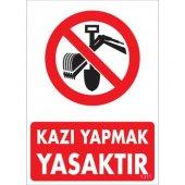 Pvc İş Güvenliği Levhası Kazı Yapmak Yasaktır...