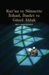 Kuran Ve Sünnette İtikad ,ibadet Ve Güzel Ahlak