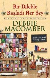 Bir Dilekle Başladı Her Şey Martı Yayınları Debbie Macomber