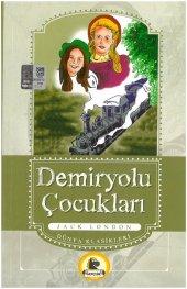 Demiryolu Çocukları (Büyümeden Önce Okunacak Kitaplar)