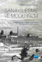 Sanayileşme Ve Modernizm Türkiye Ye Sanayileşmeyle Gealen Modernin Mimari Kültürü