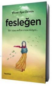 Fesleğen Bir Olana Meftun O Kızın Hikayesi Hikmet Anıl Öztekin Hayy Kitap