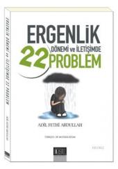 Ergenlik Dönemi Ve İletişimde 22 Problem Adil Fethi Abdullah Özgü Yayınları