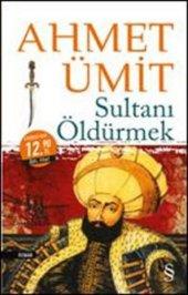 Sultanı Öldürmek.midi Boy Ahmet Ümit