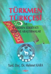 Türkmen Türkçesi Ve Türkmen Edebiyatı Mehmet Kara Akçağ Yayınları