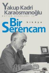 Bir Serencam Yakup Kadri Karaosmanoğlu