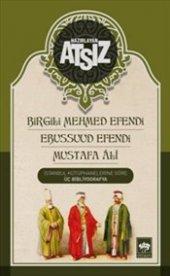 Atsız Birgili Mehmed Efendi Ebussuud Efendi Mustafa Ali H. N Atsız