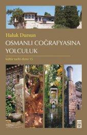 Osmanlı Coğrafyasına Yolculuk Haluk Dursun Timaş Yayınları