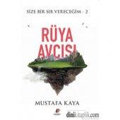 Rüya Avcısı Size Bir Sır Vereceğim 2 Mustafa Kaya Fenomen Kitap