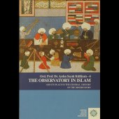 Ord. Prof. Dr. Aydın Sayılı Külliyatı 4 The Observatory In Islam