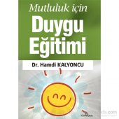 Mutluluk İçin Duygu Eğitimi Hamdi Kalyoncu