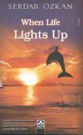 When Life Lights Up Serdar Özkan Altın Kitaplar