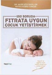 150 Soruda Fıtrata Uygun Çocuk Yetiştirmek Hatice Kübra Tongar