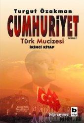 Cumhuriyet Türk Mucizesi İkinci Kitap Turgut Özakman