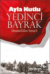 Yedinci Bayrak Urumeliden İzmire Ayla Kutlu