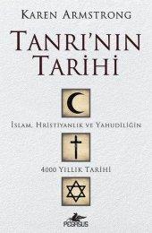 Tanrının Tarihi İslam, Hristiyanlık Ve Yahudiliğin 4000 Yıllık