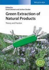 Green Extraction Of Natural Products Theory And Practice