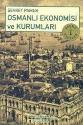 Osmanlı Ekonomisi Ve Kurumları