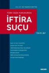 Türk Ceza Hukukunda İftira Suçu (tck M. 267)