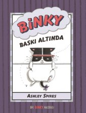 Binky Baskı Altında Ashley Spires
