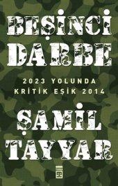 Beşinci Darbe(2023 Yolunda Kritik Eşik 2014) Şamil Tayyar